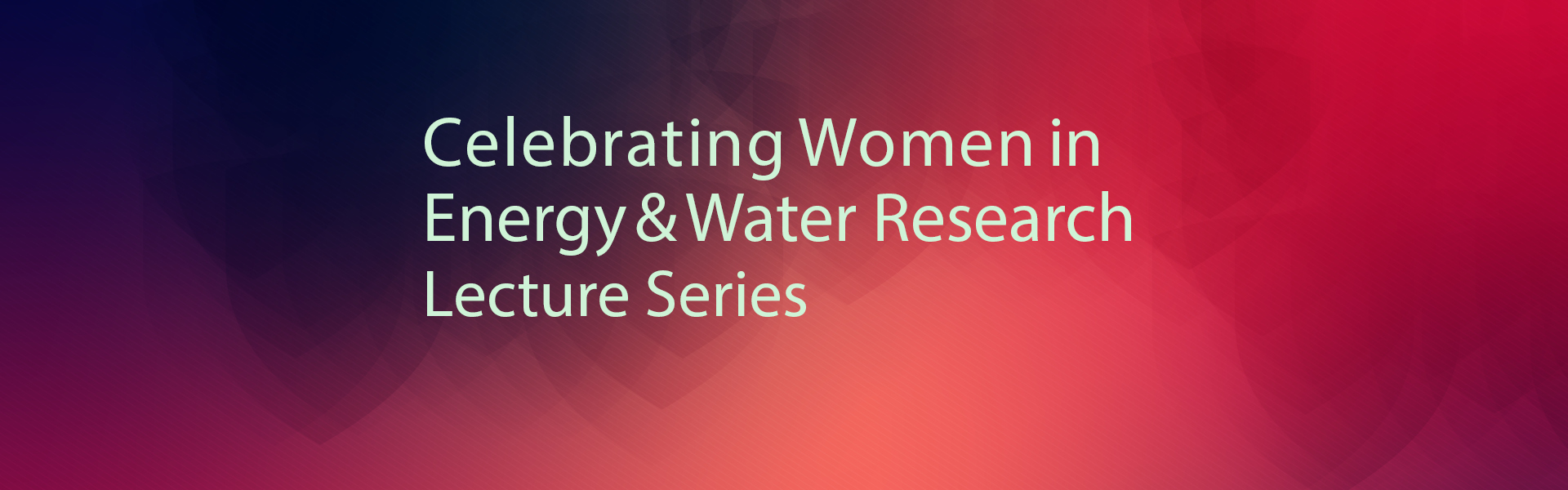 Celebrating Women in Energy and Water Research